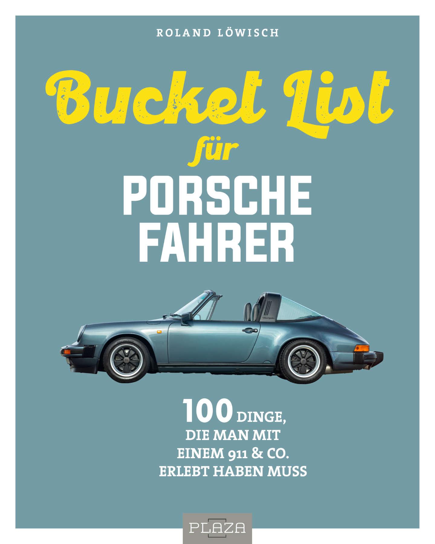 Bucket List für Porsche Fahrer Heel Verlag