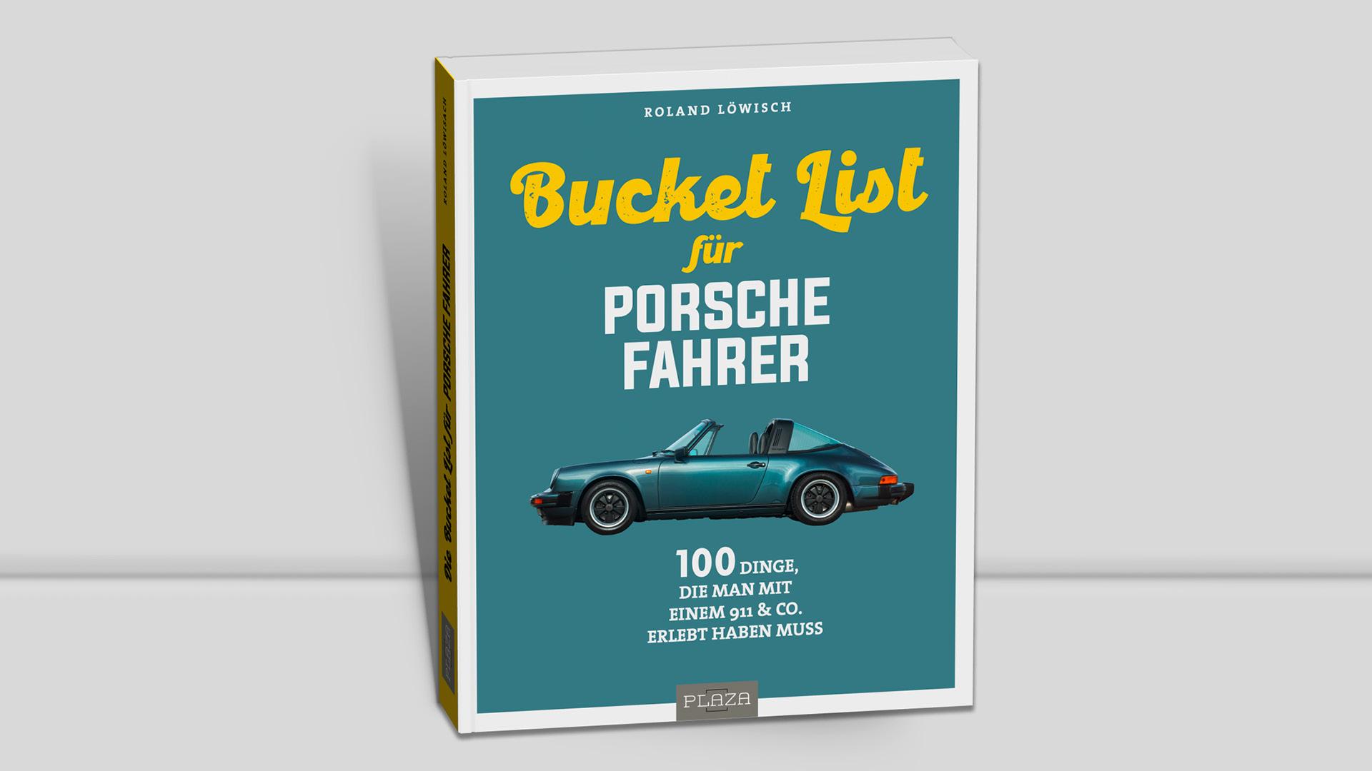 Bucket List für Porsche Fahrer